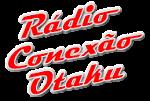 (Radio Conexão Otaku)