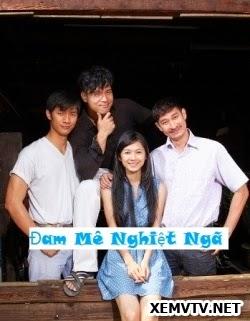 Đam Mê Nghiệt Ngã - VTV3