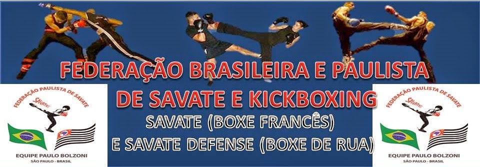 FEDERAÇÃO BRASILEIRA E PAULISTA DE SAVATE KICKBOXING