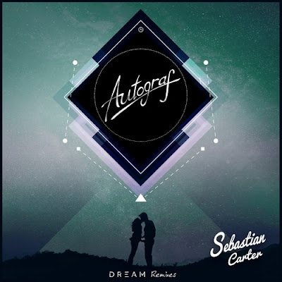 Autograf - Dream (Sebastian Carter Remix)