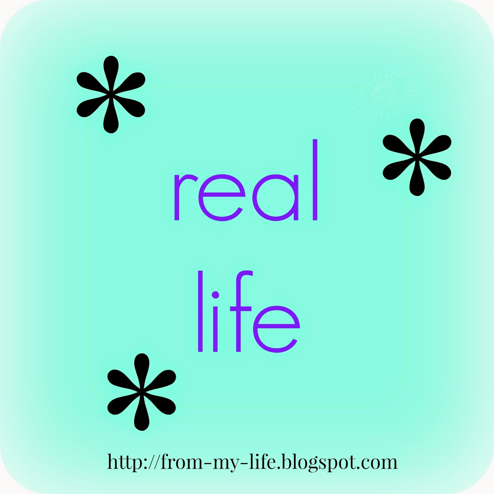 http://from-my-life.blogspot.com/search/label/real%20life