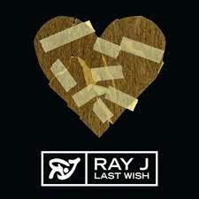 Ray J - Last Wish