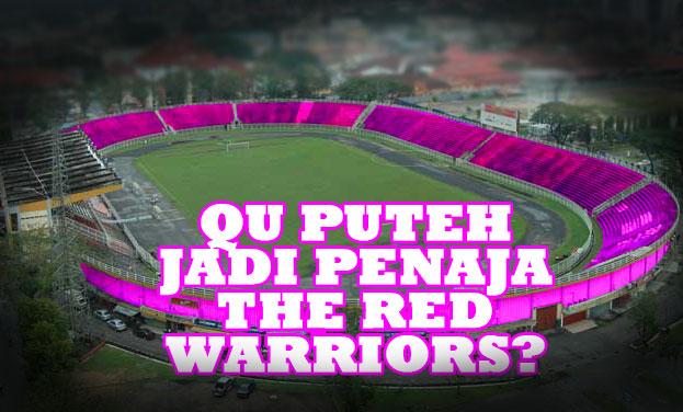Qu Puteh Jadi Penaja The Red Warriors?