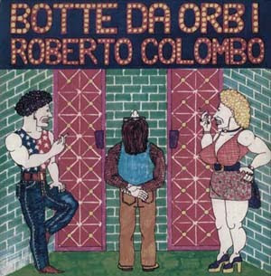 Roberto Colombo - Botte Da Orbi (1977)