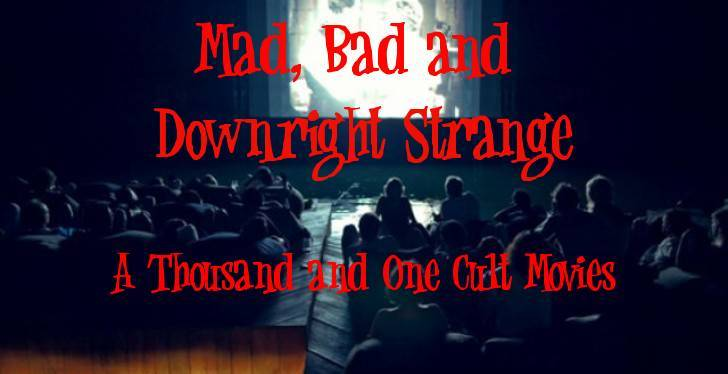 Mad, Bad & Downright Strange