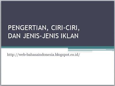 PENGERTIAN, CIRI-CIRI, DAN JENIS-JENIS IKLAN