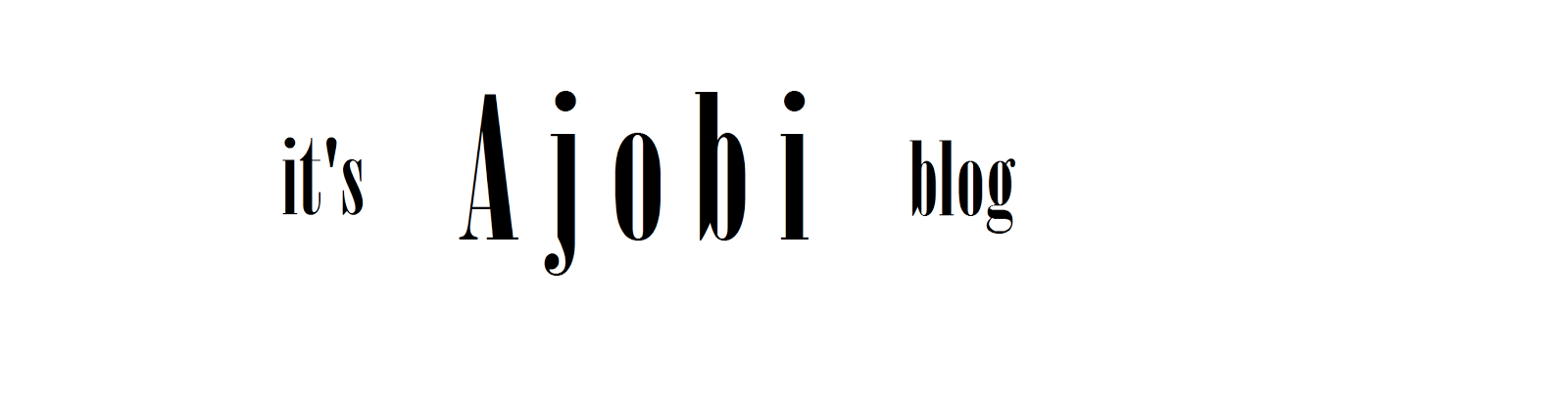 it's Ajobi blog