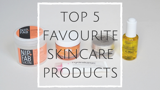 Top 5 Favourite Skincare Products
