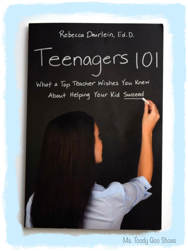 Teenagers 101: What a top teacher wishes you knew about helping your kid succeed (by Rebecca Deurlein) Reviewed by Ms. Toody Goo Shoes