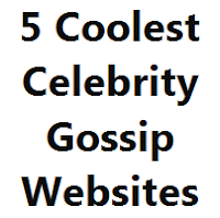 5 Coolest Celebrity Gossip Websites