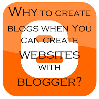 Why to create blogs when you can create websites with blogger?