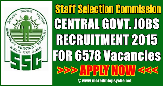 Apply Online for SSC CHSL (10+2) Exam Notification 2015 Recruitment for 6578 Vacancies LDC, DEO & PA/ SA Posts