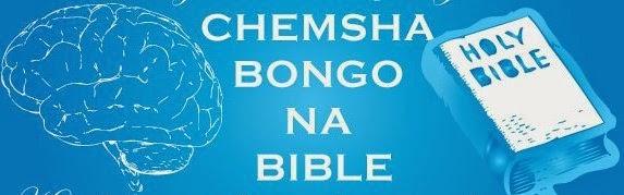 CHEMSHA BONGO NA BIBLE