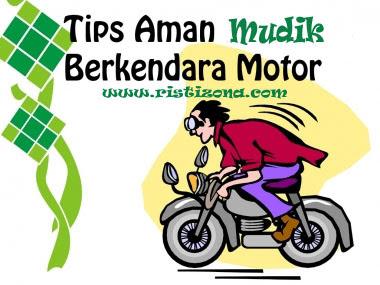 Tips Aman Mudik dengan Motor