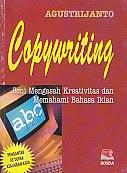 AJIBAYUSTORE Judul : COPYWRITING Pengarang : Agustrijanto Penerbit : Rosda
