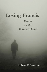 'Losing Francis: Essays on the Wars at Home'