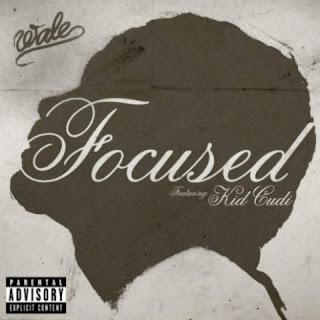 Wale - Focused (feat. Kid Cudi) Lyrics