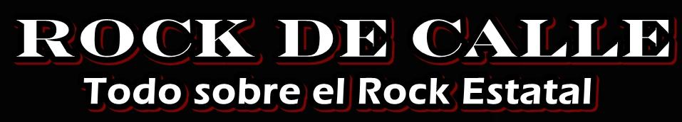Rock de Calle (Todo sobre el Rock Estatal)