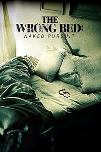 Watch The Wrong Bed: Naked Pursuit Online Free in HD