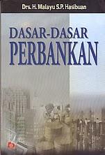 toko buku rahma: buku DASAR-DASAR PERBANKAN, pengarang malayu, penerbit bumi aksara