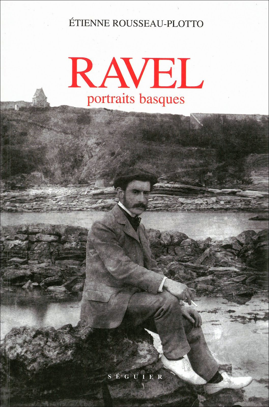 Etienne Rousseau-Plotto : « Ravel. Portraits basques » 2004 (épuisé)