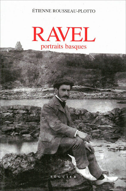 "Etienne Rousseau-Plotto ""Ravel.  Basque portraits "", 2004 (out of print)"
