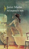 Otra propuesta de lectura:'Así empieza lo malo' de Javier Marías