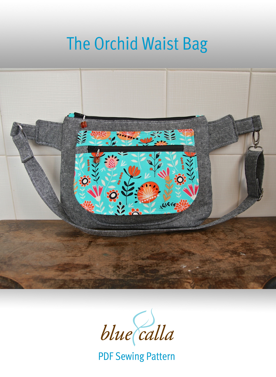 Blue calla adventures in sewing new pattern the orchid waist bag jeuxipadfo Choice Image