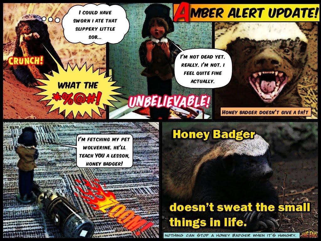 http://2.bp.blogspot.com/-MRQeeZjGX1c/TvukYR5fnkI/AAAAAAAAEHI/FYcx58yTVng/s1600/honey-badger-comicbook.JPG