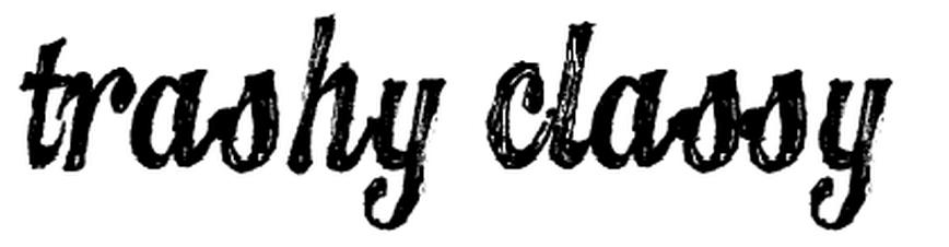 TrashyClassy