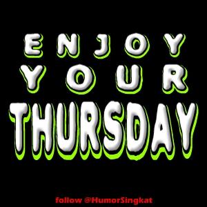 Enjoy Your Thursday Status Hari Kamis
