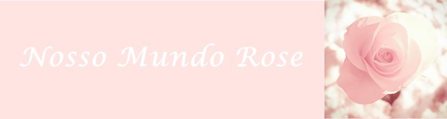Nosso Mundo Rose