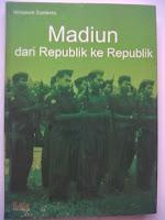 MADIUN, DARI  REPUBLIK KE REPUBLIK