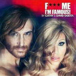 F*** Me, I'm Famous By Cathy And David Guetta – Ibiza Mix 2012