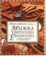 Manual completo de la madera, la carpintería y la ebanistería   Albert Jackson y David Day