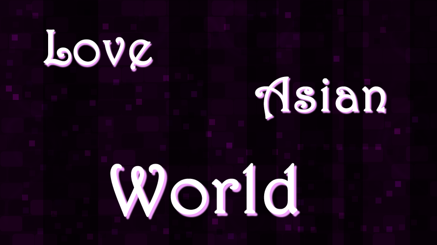 **LOVE ASIAN WORLD**