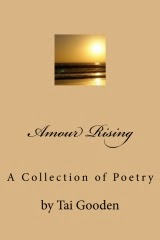 ☛ NOW AVAILABLE: <i>Amour Rising</i>, a new Collection of Poetry by <b>Tai Gooden</b>