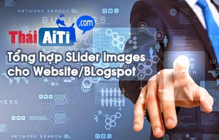 Tổng hợp Slider Images chuyên nghiệp dành cho Web/Blogspot