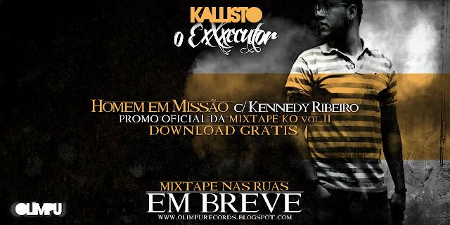 Rap Angolano - KALLISTO C/ KENNEDY RIBEIRO(MURALHA) - HOMEM EM MISSÃO