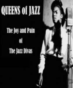 Queens of Jazz: The Joy and Pain of the Jazz Divas (2013)