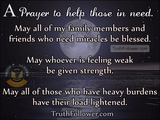Quotes For A Friend Who Needs Help : A prayer to help those in need needed quotes