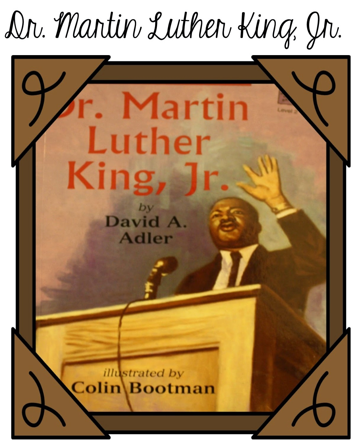 http://www.amazon.com/Martin-Luther-Holiday-House-Reader/dp/0823418030/ref=sr_1_2?ie=UTF8&qid=1421621945&sr=8-2&keywords=dr.+martin+luther+king+jr+by+david+adler