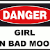 Danger! Girl In Bad Mood