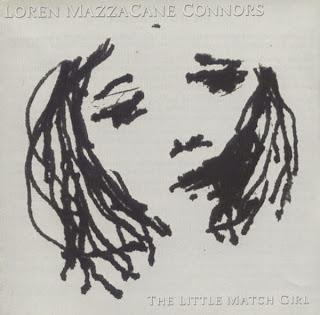 Loren Connors, The Little Match Girl