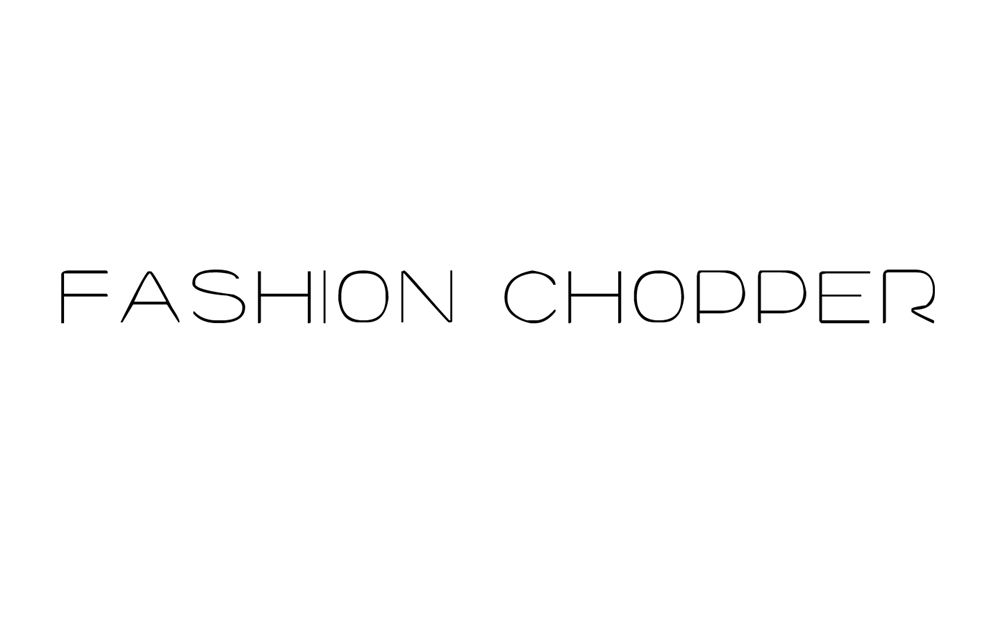 Fashion Chopper