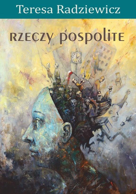"""Teresa Radziewicz """"Rzeczy Pospolite"""""""