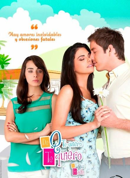 """más, """"De que te quiero, te quiero"""" otra producción de Televisa que ..."""