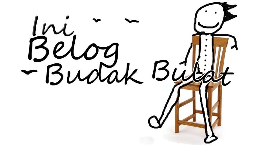 Blog Budak Bulat