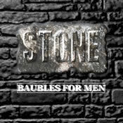 STONE Baubles for Men!