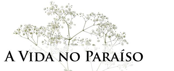 A Vida no Paraíso